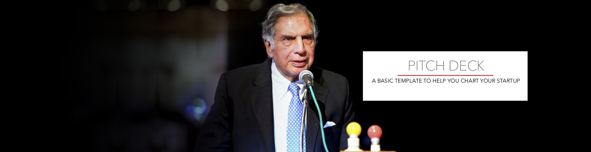 How to raise funds - Pitch Deck explained by Mr. Ratan Tata