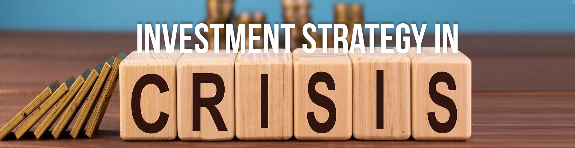 Investment Strategies During a Downturn in The Economy